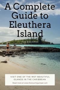 A Complete Guide to Eleuthera Island - The Bahamas Pinterest for The Country Jumper
