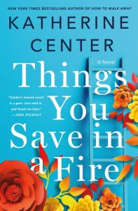 light blue cover with white and black font and red and yellow flowers - Katherine Center things you save in a fire